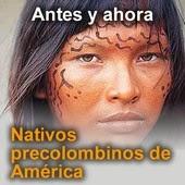 Antes y ahora: nativos precolombinos