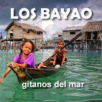 Etnias Exóticas: Los Bayao (Bajau)